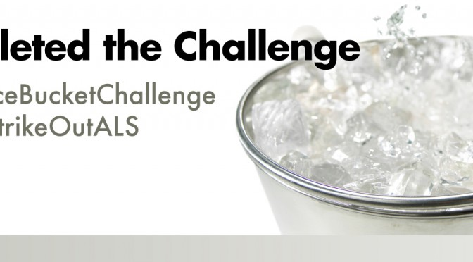 I Completed the ice bucket challenge